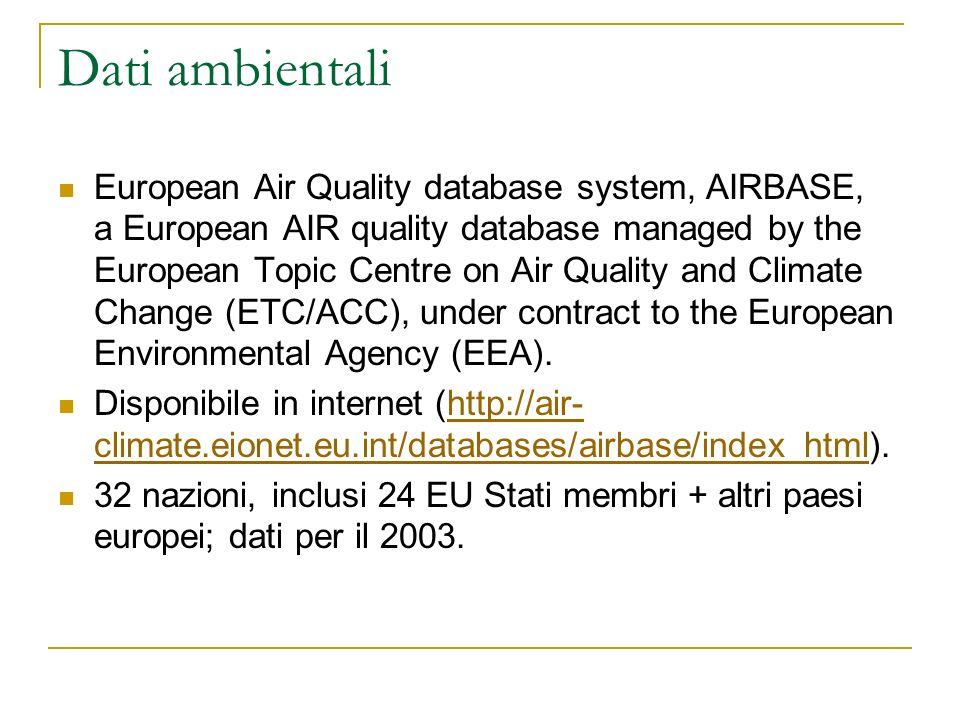Dati ambientali European Air Quality database system, AIRBASE, a European AIR quality database managed by the European Topic Centre on Air Quality and