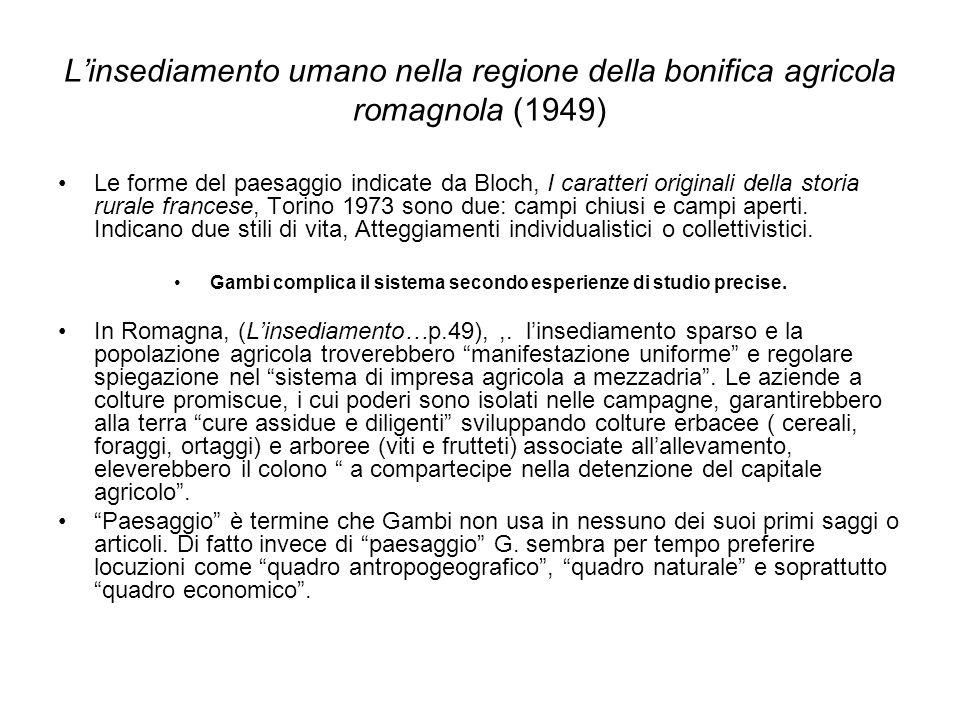 Linsediamento umano nella regione della bonifica agricola romagnola (1949) Le forme del paesaggio indicate da Bloch, I caratteri originali della stori
