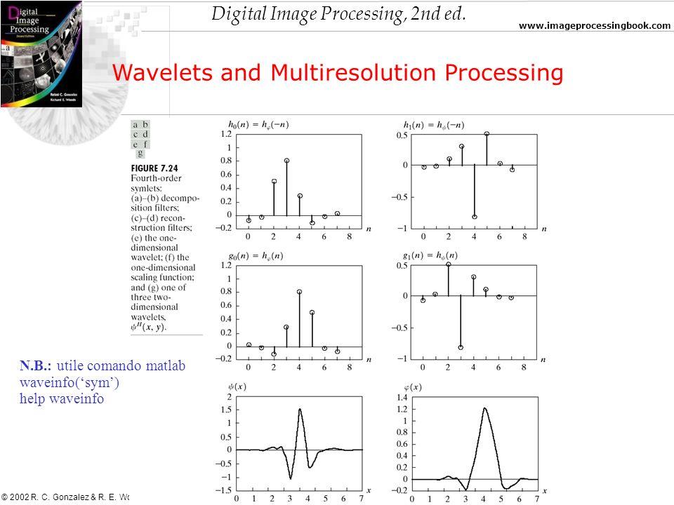 Digital Image Processing, 2nd ed. www.imageprocessingbook.com © 2002 R. C. Gonzalez & R. E. Woods Wavelets and Multiresolution Processing N.B.: utile