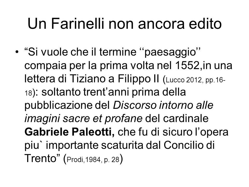 Un Farinelli non ancora edito Si vuole che il termine paesaggio compaia per la prima volta nel 1552,in una lettera di Tiziano a Filippo II ( Lucco 201