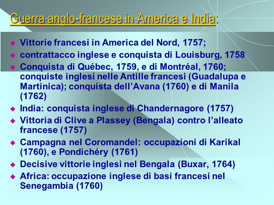 Guerra anglo-francese in America e India: Vittorie francesi in America del Nord, 1757; contrattacco inglese e conquista di Louisburg, 1758 Conquista d