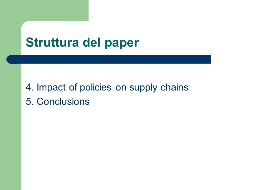 Struttura del paper 4. Impact of policies on supply chains 5. Conclusions
