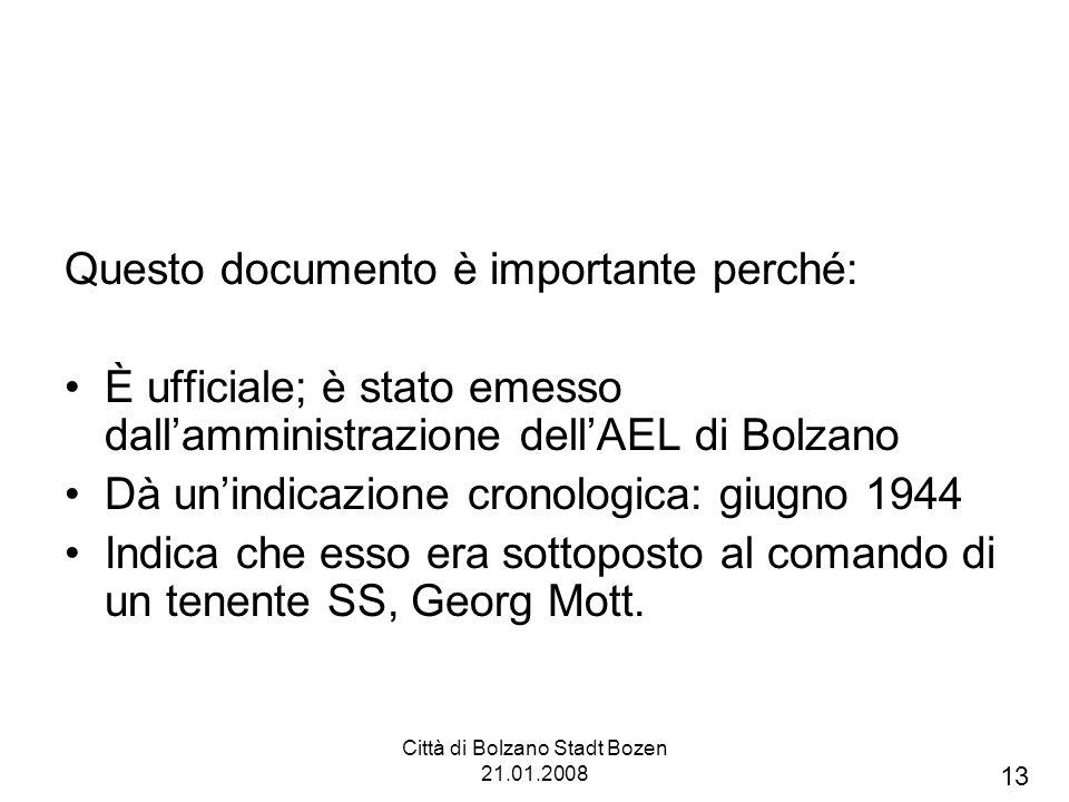Città di Bolzano Stadt Bozen 21.01.2008 Questo documento è importante perché: È ufficiale; è stato emesso dallamministrazione dellAEL di Bolzano Dà un
