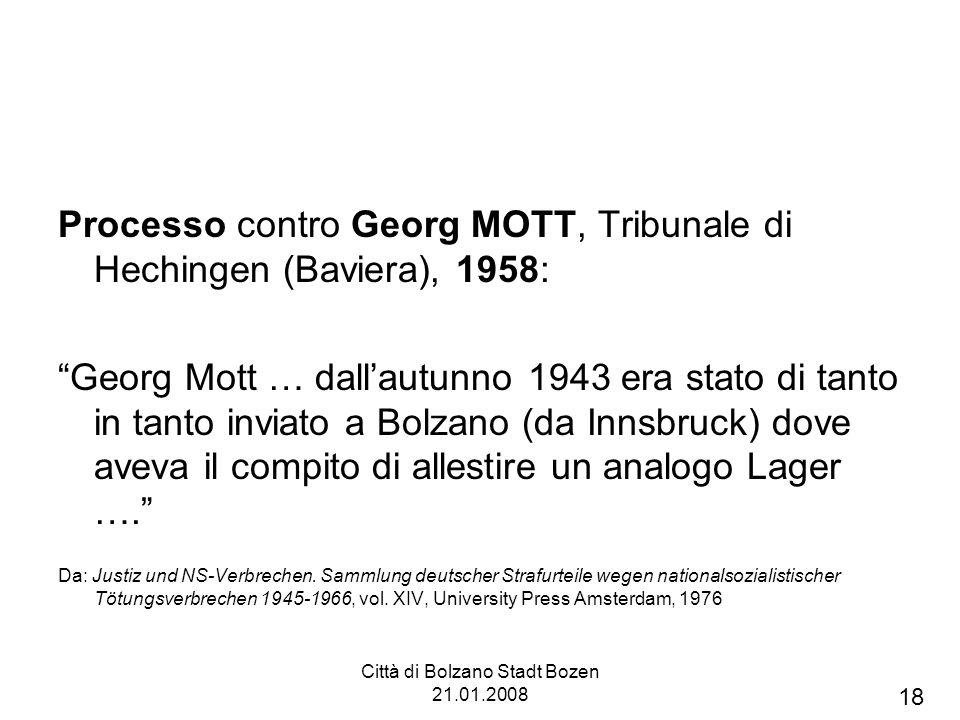 Città di Bolzano Stadt Bozen 21.01.2008 Processo contro Georg MOTT, Tribunale di Hechingen (Baviera), 1958: Georg Mott … dallautunno 1943 era stato di