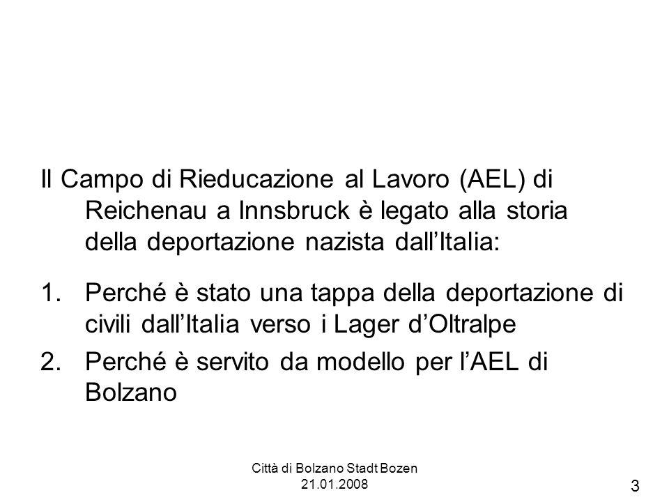 Città di Bolzano Stadt Bozen 21.01.2008 Poche altre fonti ricordano lAEL di Bolzano.