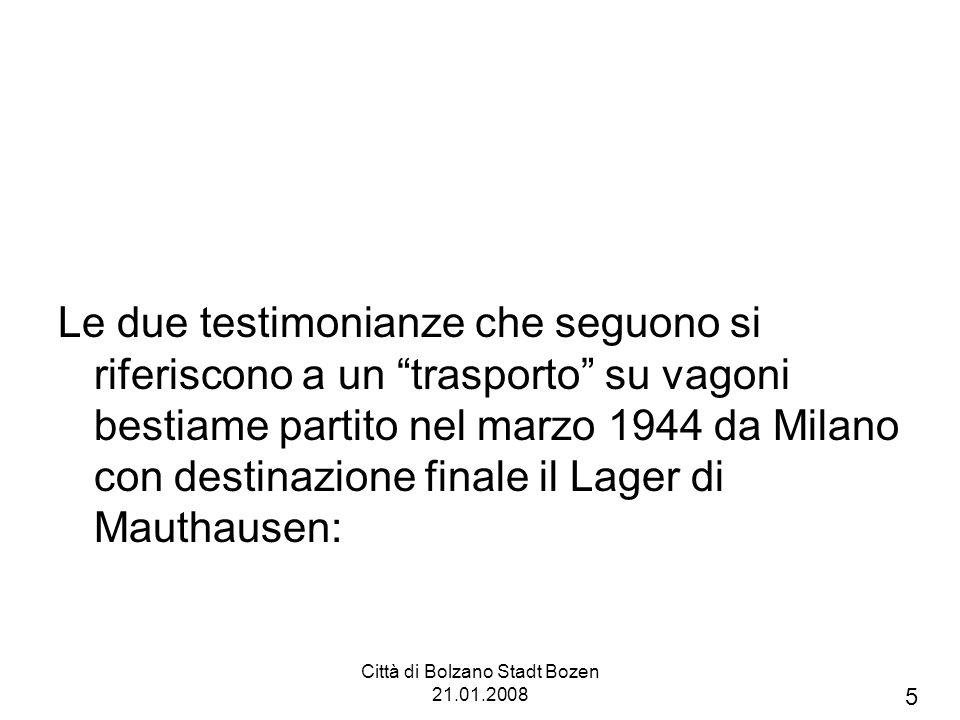 Città di Bolzano Stadt Bozen 21.01.2008 Trasporto di 100 deportati politici Parte il 4 marzo 1944 da Milano Sosta nel Lager Reichenau per ca.