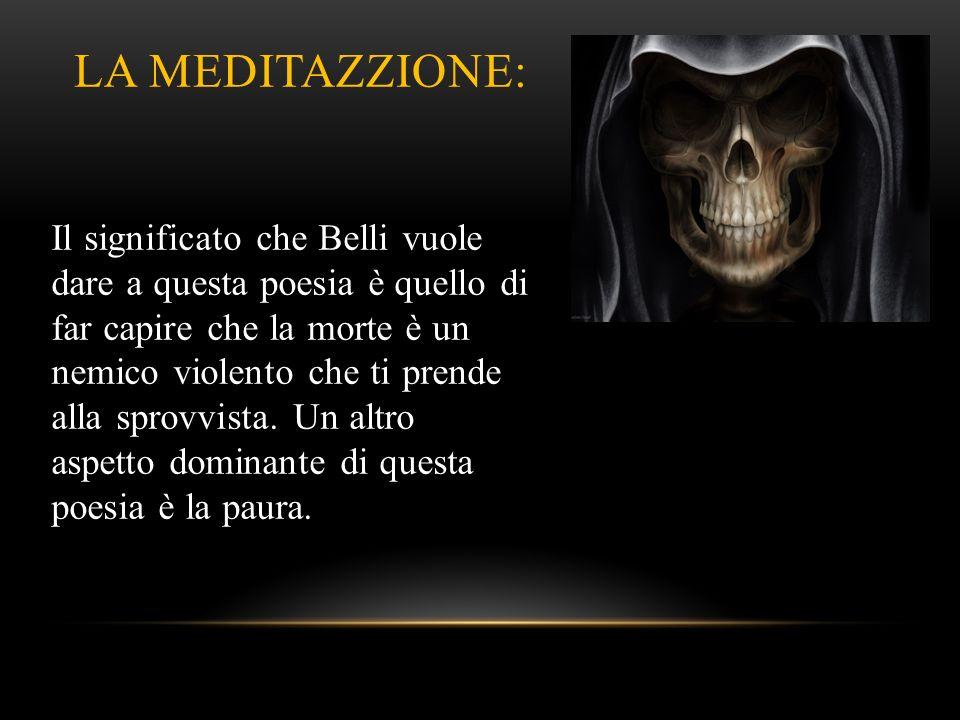LA MORTE CO LA CODA: Il tema della morte e dell'inesorabile destino dell'uomo accompagna tutta la riflessione dei sonetti di Belli. È un tema dominant