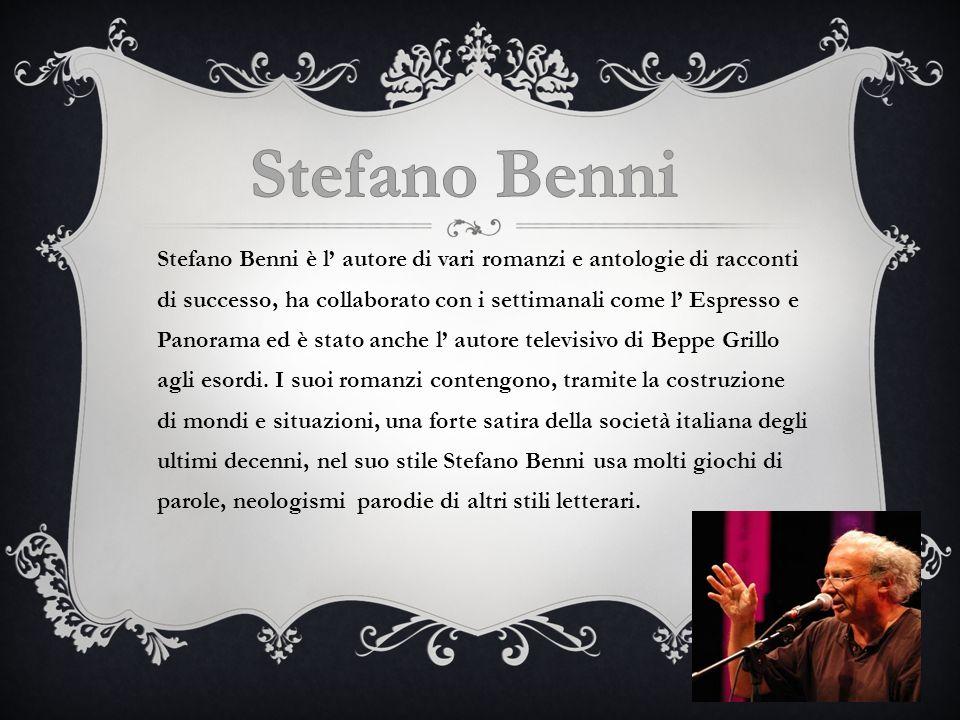 Stefano Benni è l autore di vari romanzi e antologie di racconti di successo, ha collaborato con i settimanali come l Espresso e Panorama ed è stato anche l autore televisivo di Beppe Grillo agli esordi.