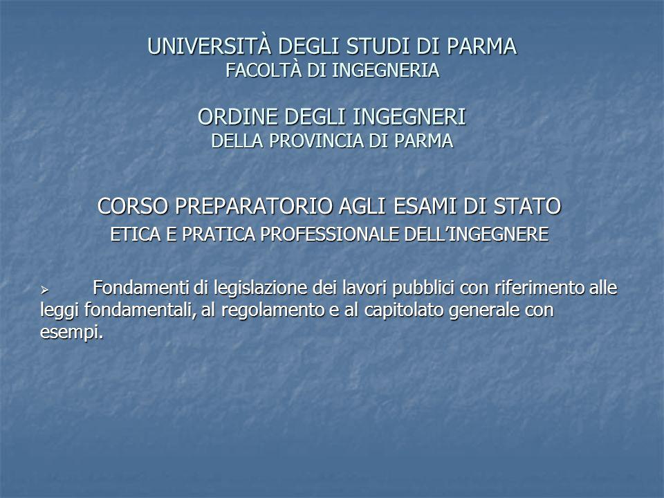 UNIVERSITÀ DEGLI STUDI DI PARMA FACOLTÀ DI INGEGNERIA ORDINE DEGLI INGEGNERI DELLA PROVINCIA DI PARMA CORSO PREPARATORIO AGLI ESAMI DI STATO ETICA E P