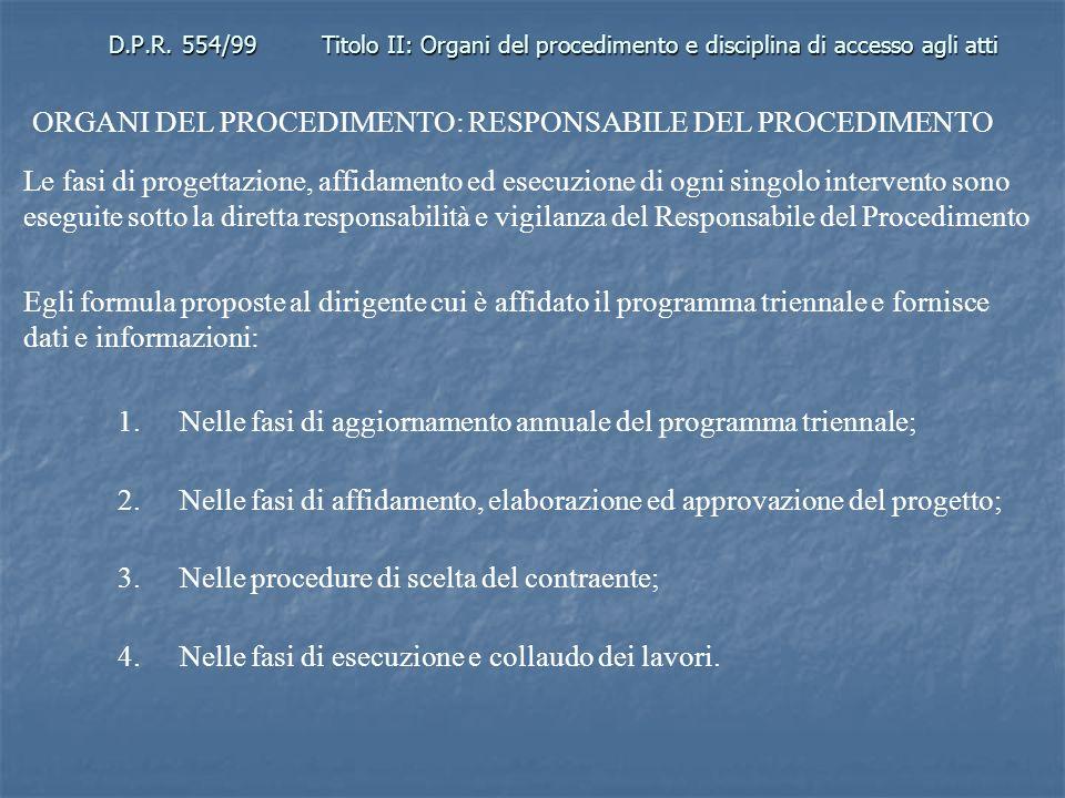 D.P.R. 554/99Titolo II: Organi del procedimento e disciplina di accesso agli atti ORGANI DEL PROCEDIMENTO: RESPONSABILE DEL PROCEDIMENTO Le fasi di pr