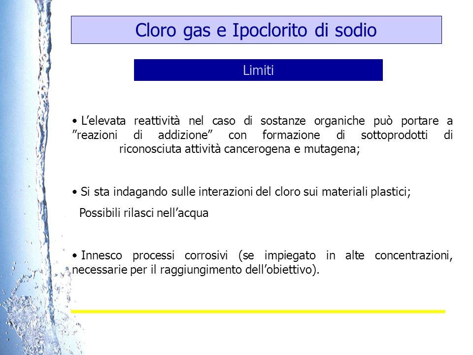 Biossido di cloro Azione disinfettante ad ampio spettro; Buon potere ossidante; Maggiore stabilità rispetto al cloro: disinfezione di copertura; Formazione limitata di THM (composti organici alogenati); Facilità di monitoraggio.