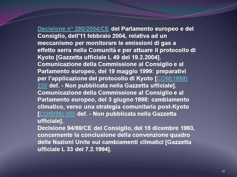 16 Decisione n° 280/2004/CEDecisione n° 280/2004/CE del Parlamento europeo e del Consiglio, dell'11 febbraio 2004, relativa ad un meccanismo per monit
