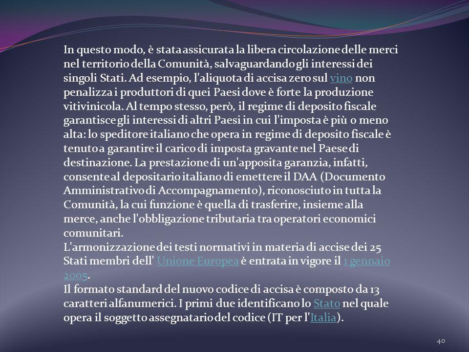 40 In questo modo, è stata assicurata la libera circolazione delle merci nel territorio della Comunità, salvaguardando gli interessi dei singoli Stati