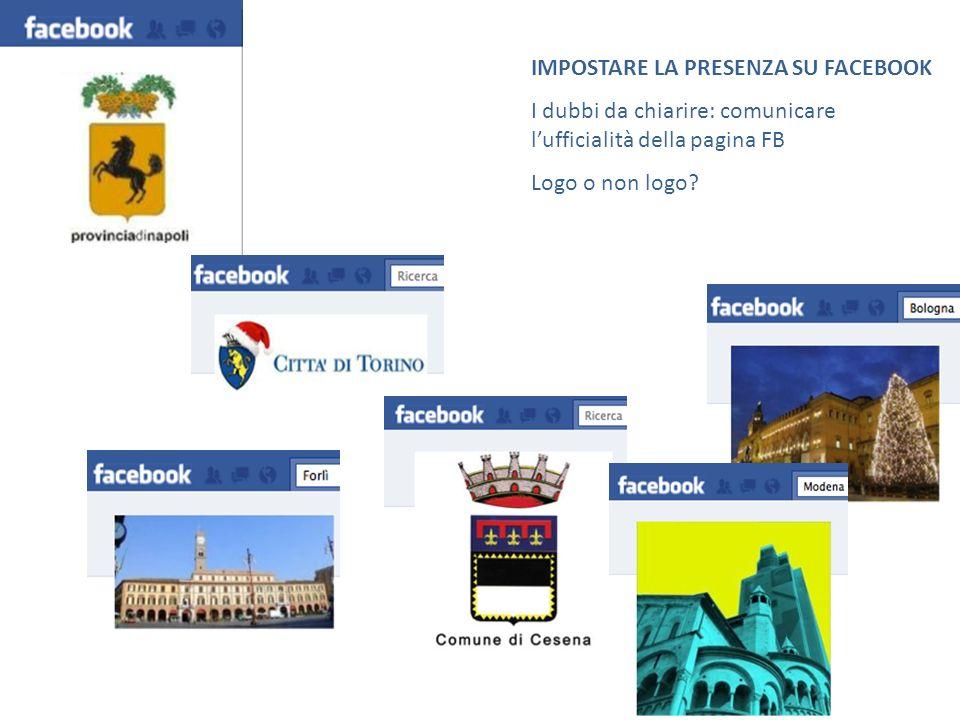 IMPOSTARE LA PRESENZA SU FACEBOOK I dubbi da chiarire: comunicare lufficialità della pagina FB Logo o non logo
