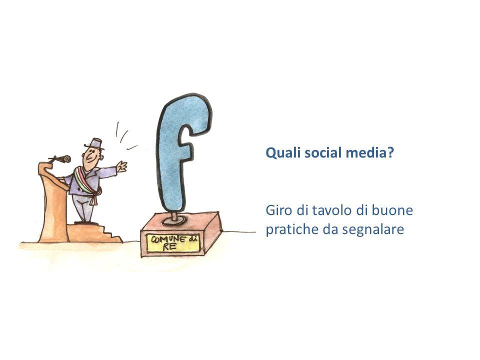Quali social media Giro di tavolo di buone pratiche da segnalare