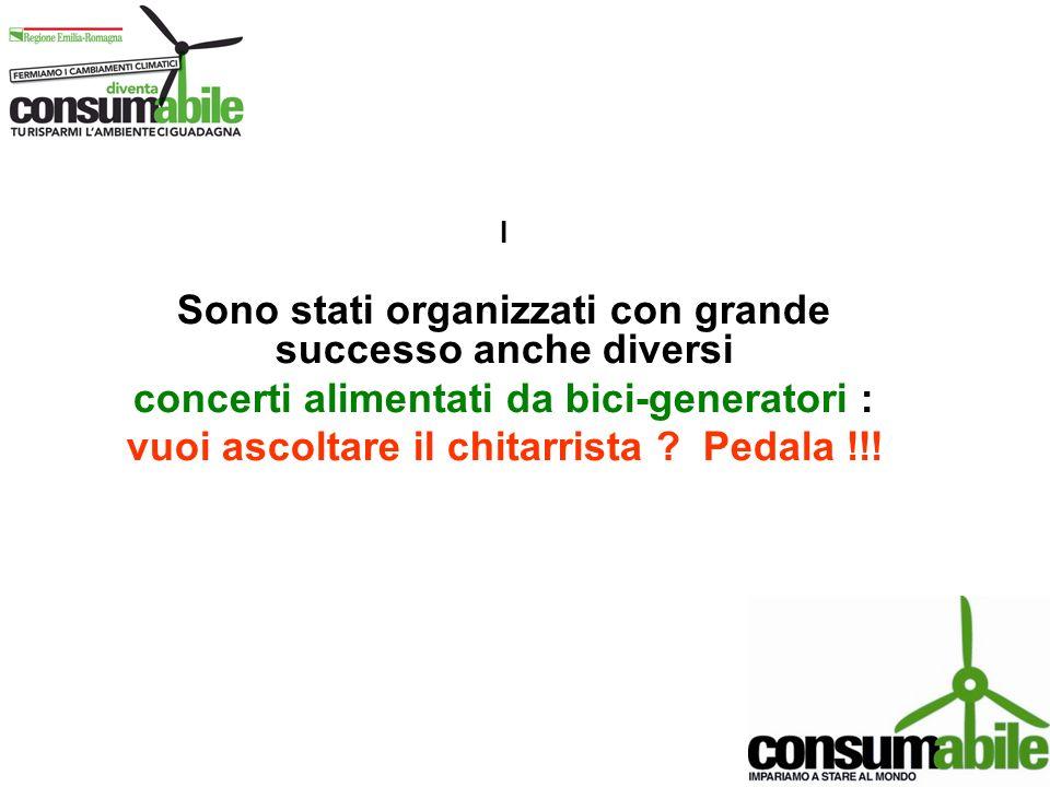 I Sono stati organizzati con grande successo anche diversi concerti alimentati da bici-generatori : vuoi ascoltare il chitarrista ? Pedala !!!