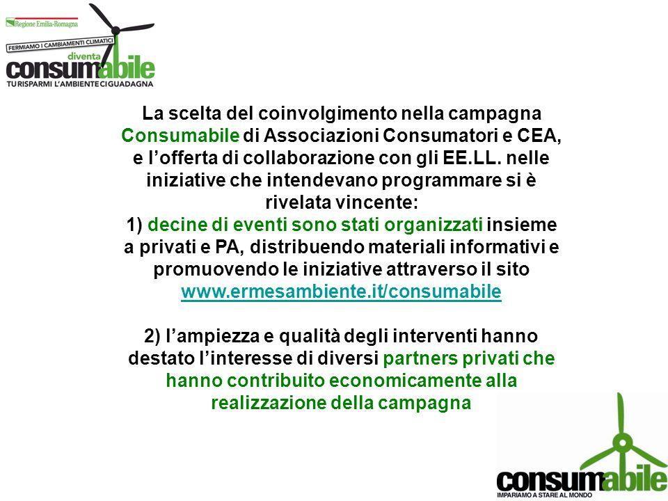 La scelta del coinvolgimento nella campagna Consumabile di Associazioni Consumatori e CEA, e lofferta di collaborazione con gli EE.LL. nelle iniziativ