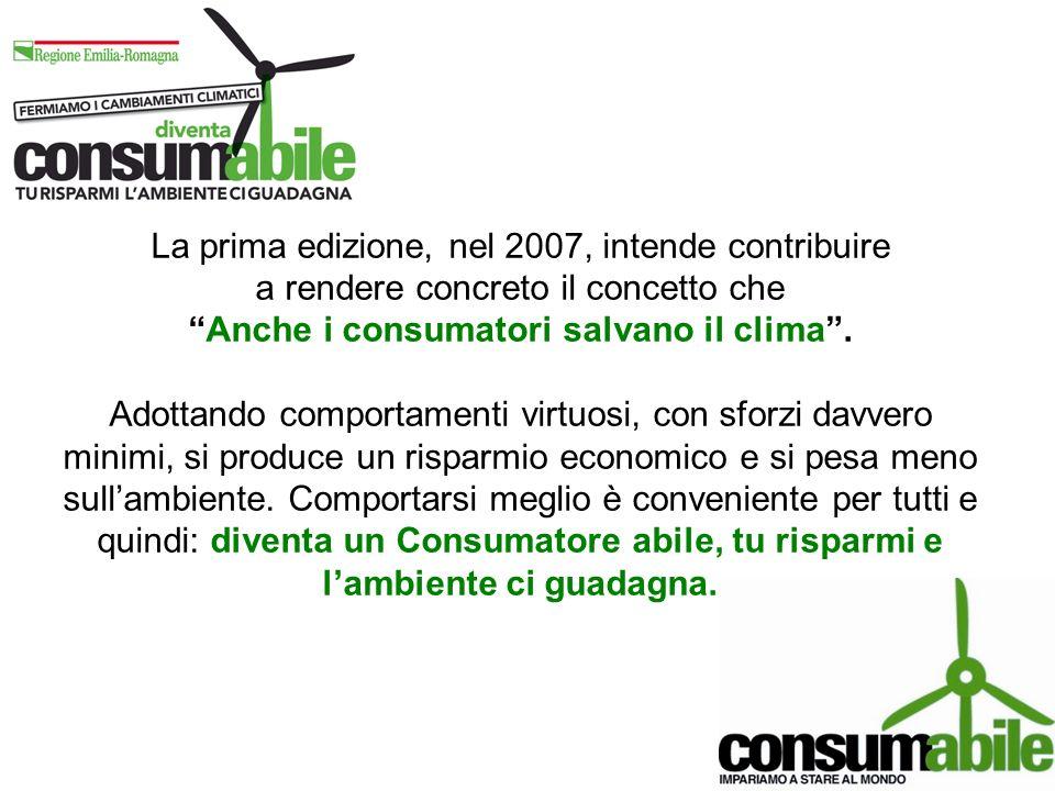 La prima edizione, nel 2007, intende contribuire a rendere concreto il concetto cheAnche i consumatori salvano il clima.