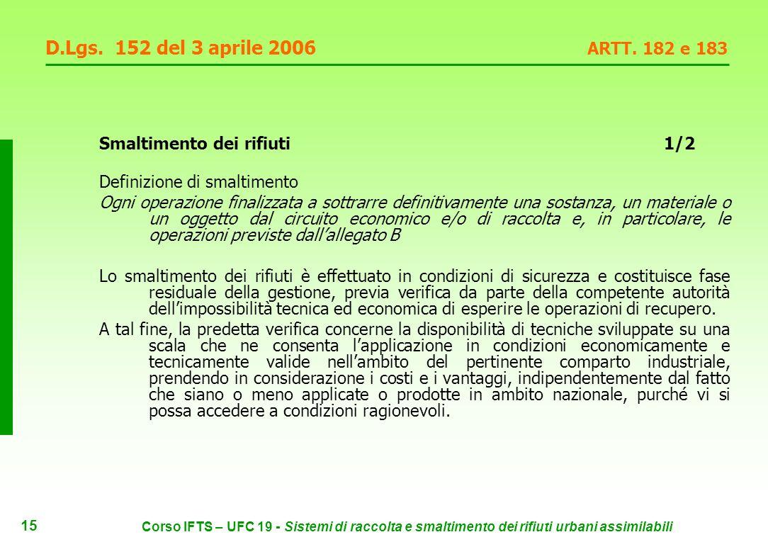 14 Corso IFTS – UFC 19 - Sistemi di raccolta e smaltimento dei rifiuti urbani assimilabili D.Lgs.