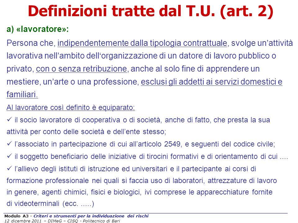 Modulo A3 - Criteri e strumenti per la individuazione dei rischi 12 dicembre 2011 – DIMeG – CISQ - Politecnico di Bari Definizioni tratte dal T.U. (ar
