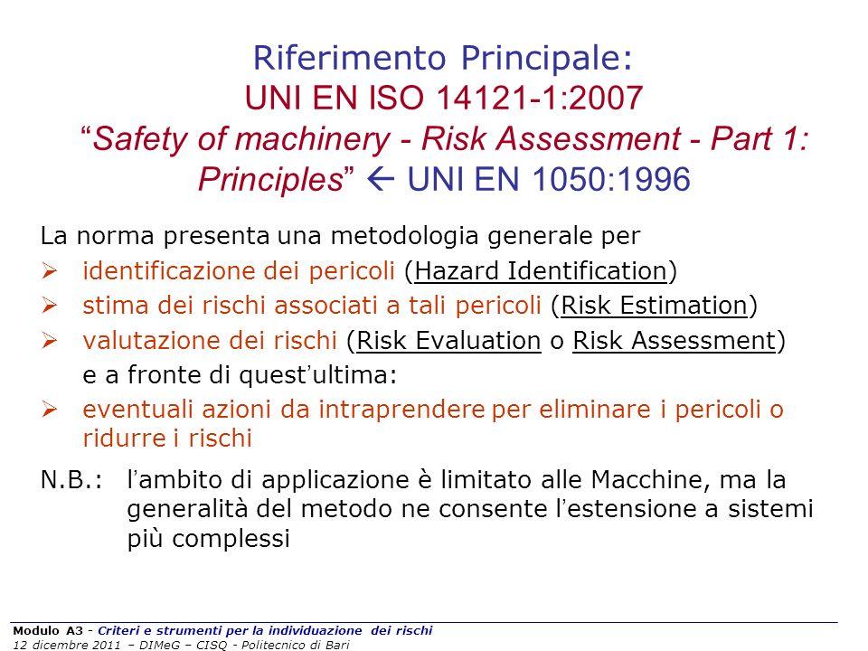 Modulo A3 - Criteri e strumenti per la individuazione dei rischi 12 dicembre 2011 – DIMeG – CISQ - Politecnico di Bari Riferimento Principale: UNI EN