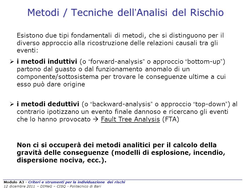 Modulo A3 - Criteri e strumenti per la individuazione dei rischi 12 dicembre 2011 – DIMeG – CISQ - Politecnico di Bari Metodi / Tecniche dell Analisi