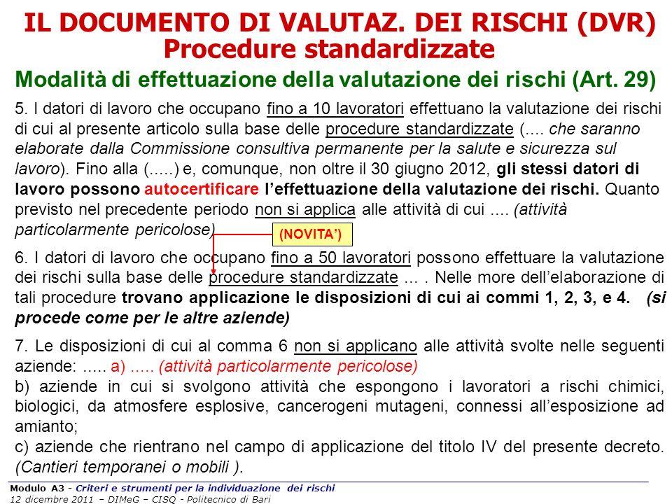 Modulo A3 - Criteri e strumenti per la individuazione dei rischi 12 dicembre 2011 – DIMeG – CISQ - Politecnico di Bari Modalità di effettuazione della
