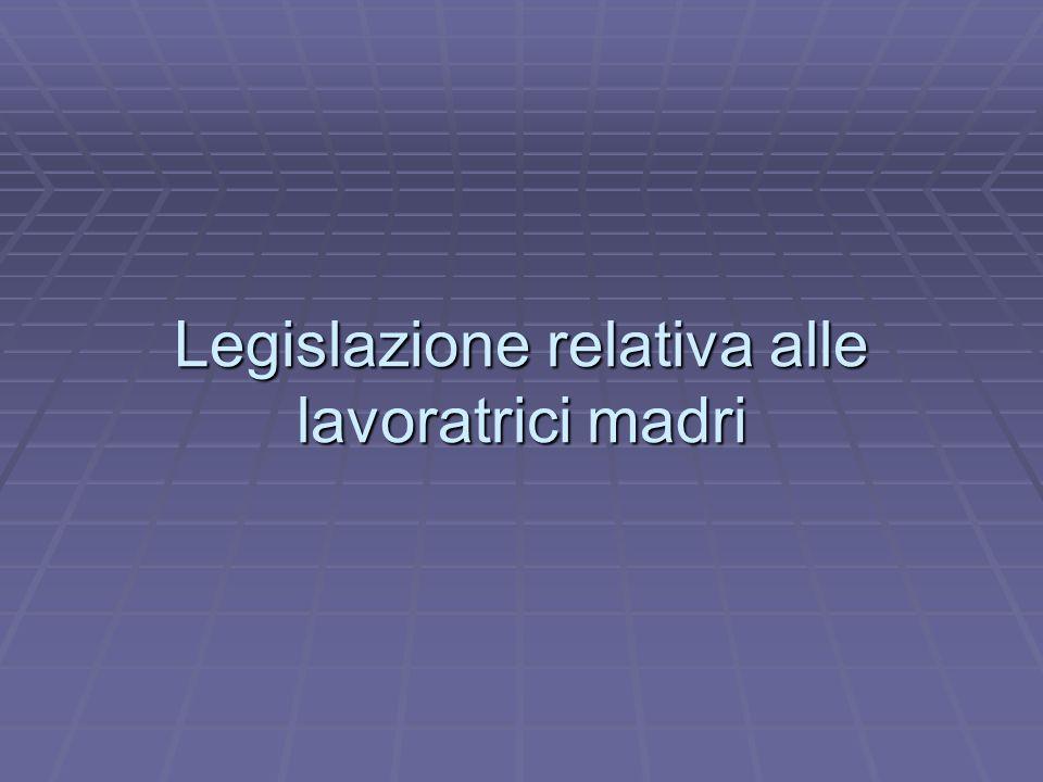 Legislazione relativa alle lavoratrici madri