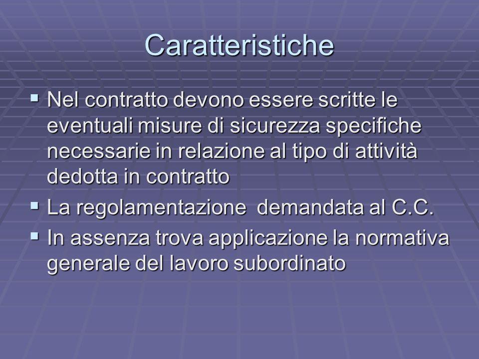 Caratteristiche Nel contratto devono essere scritte le eventuali misure di sicurezza specifiche necessarie in relazione al tipo di attività dedotta in