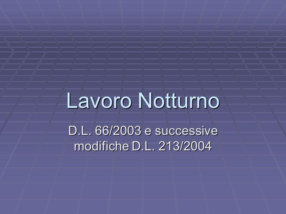 Lavoro Notturno D.L. 66/2003 e successive modifiche D.L. 213/2004