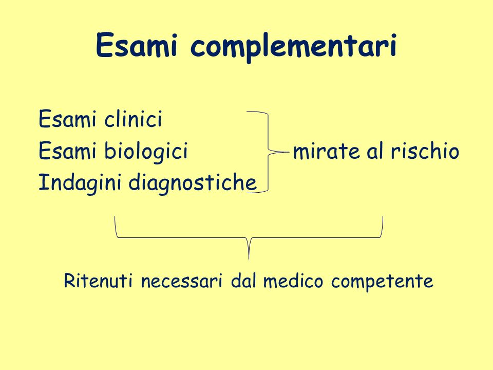 Esami complementari Esami clinici Esami biologici mirate al rischio Indagini diagnostiche Ritenuti necessari dal medico competente