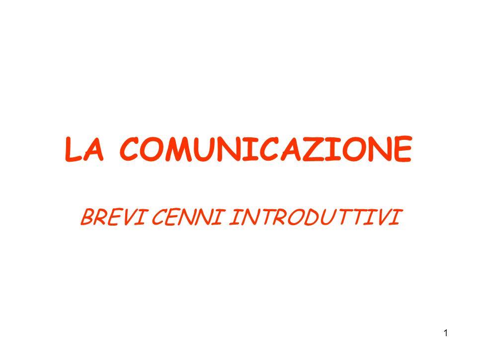 1 LA COMUNICAZIONE BREVI CENNI INTRODUTTIVI