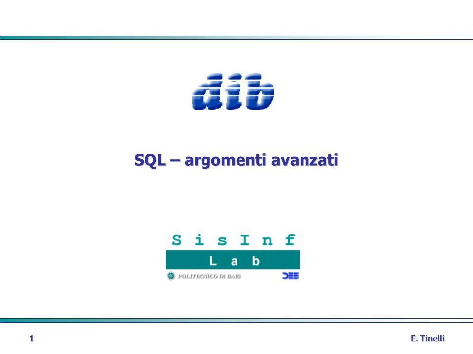 E. Tinelli 1 SQL – argomenti avanzati