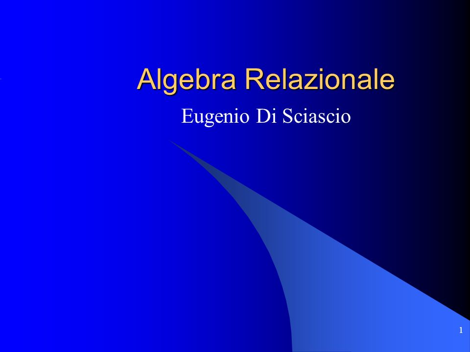 1 Algebra Relazionale Eugenio Di Sciascio