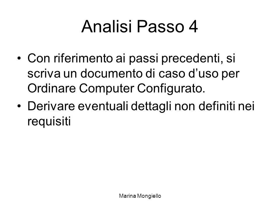 Marina Mongiello Analisi Passo 4 Con riferimento ai passi precedenti, si scriva un documento di caso duso per Ordinare Computer Configurato. Derivare