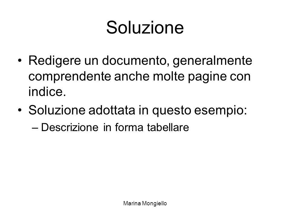 Marina Mongiello Soluzione Redigere un documento, generalmente comprendente anche molte pagine con indice. Soluzione adottata in questo esempio: –Desc