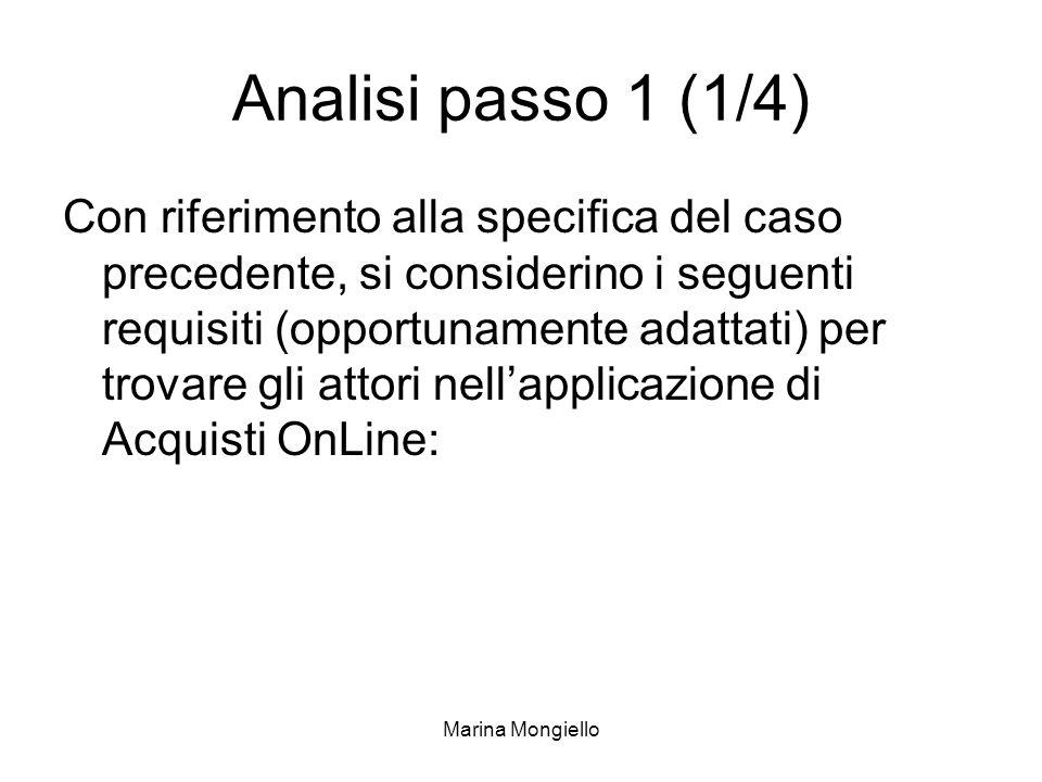 Marina Mongiello Analisi passo 1 (1/4) Con riferimento alla specifica del caso precedente, si considerino i seguenti requisiti (opportunamente adattat