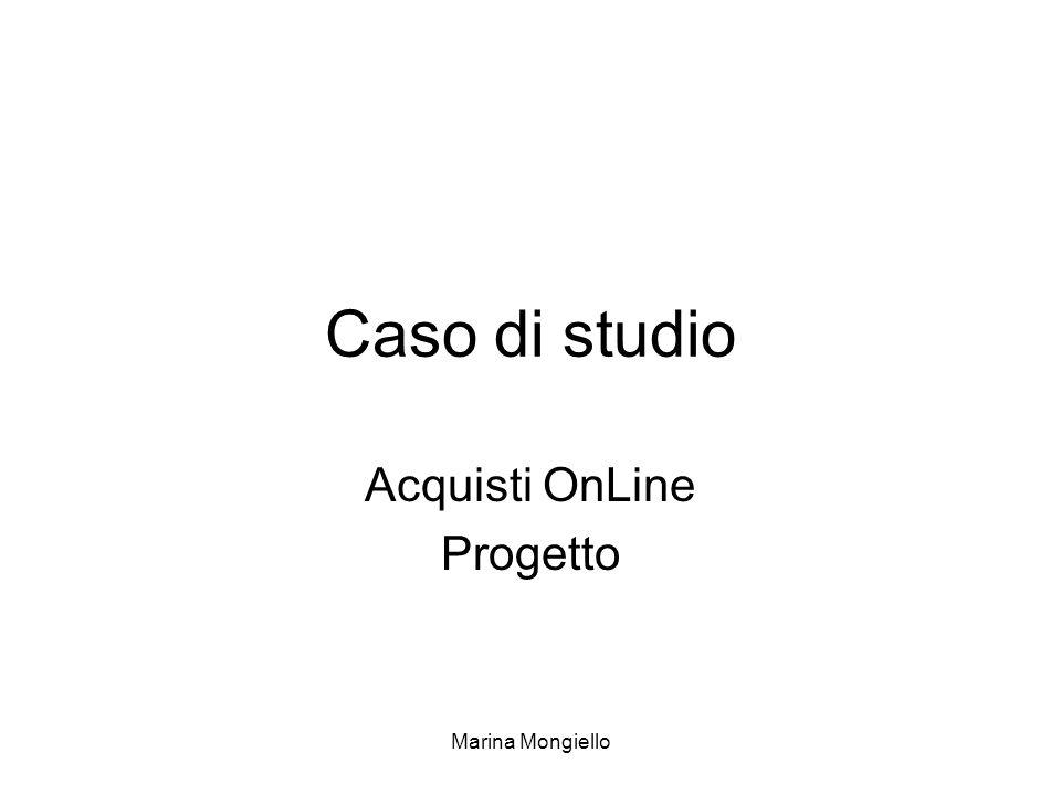 Marina Mongiello Caso di studio Acquisti OnLine Progetto