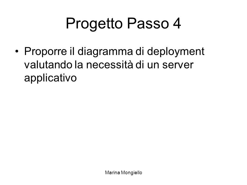 Marina Mongiello Progetto Passo 4 Proporre il diagramma di deployment valutando la necessità di un server applicativo