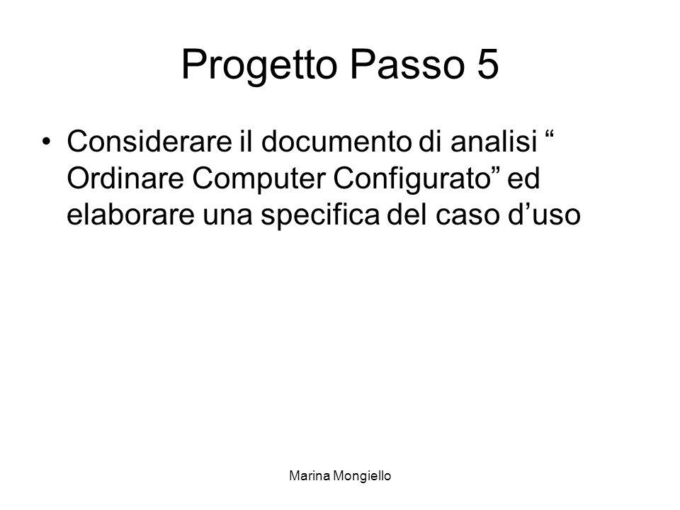 Marina Mongiello Progetto Passo 5 Considerare il documento di analisi Ordinare Computer Configurato ed elaborare una specifica del caso duso