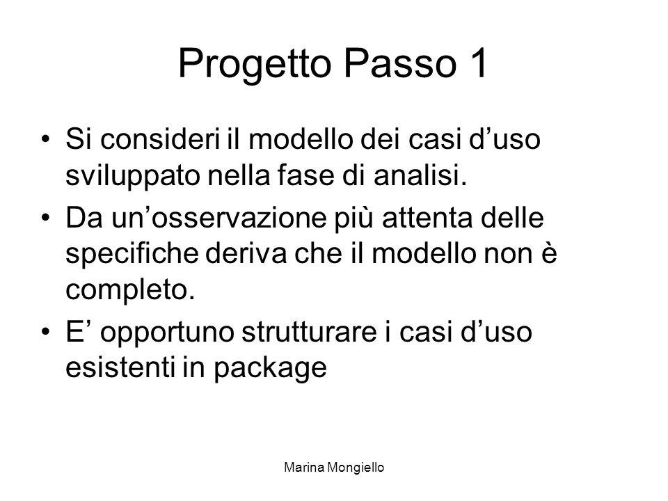 Marina Mongiello Progetto Passo 1 Si consideri il modello dei casi duso sviluppato nella fase di analisi.