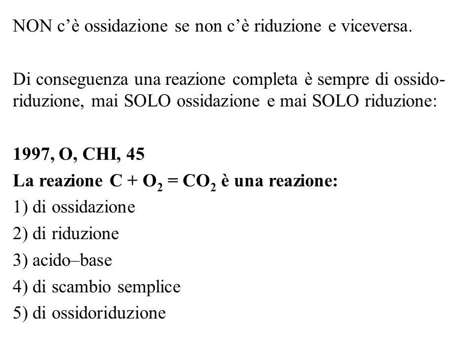 NON cè ossidazione se non cè riduzione e viceversa. Di conseguenza una reazione completa è sempre di ossido- riduzione, mai SOLO ossidazione e mai SOL