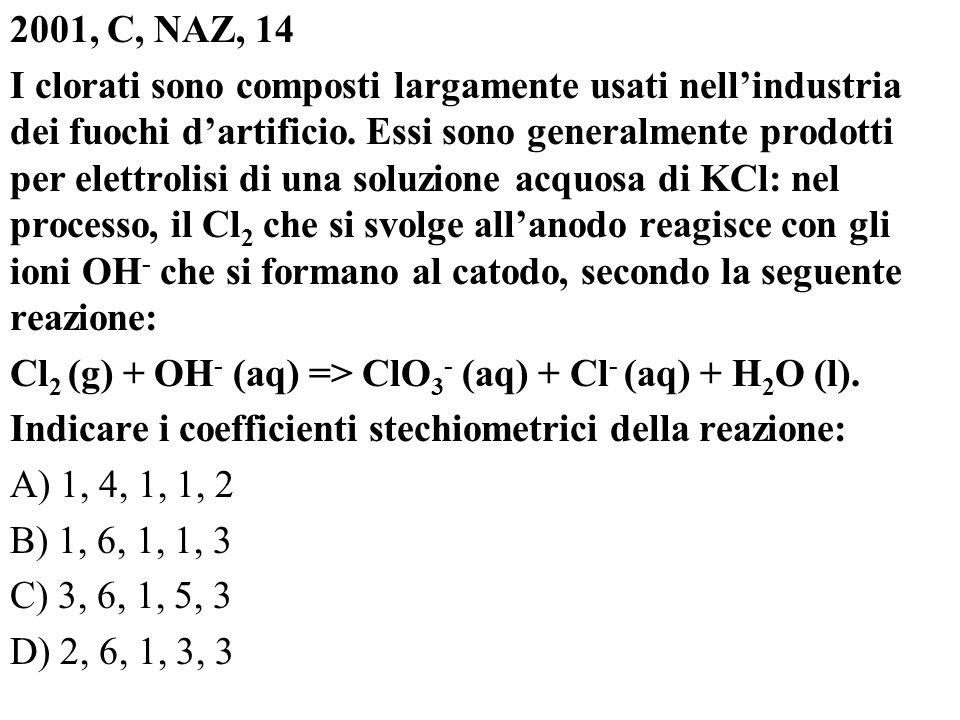 2001, C, NAZ, 14 I clorati sono composti largamente usati nellindustria dei fuochi dartificio. Essi sono generalmente prodotti per elettrolisi di una