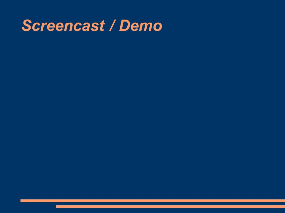 Screencast / Demo