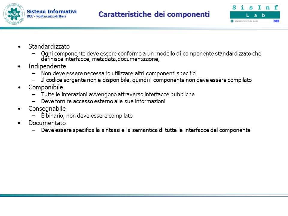 Sistemi Informativi DEE - Politecnico di Bari Middle Tier Contiene due elementi distinti : Jsp/Servlet Enterprise javabean