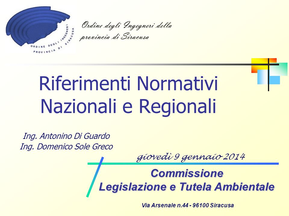 Commissione Legislazione e Tutela Ambientale2 Riferimenti Normativi Indice Definizioni Definizioni Definizioni D.P.R 24/05/1988, n.