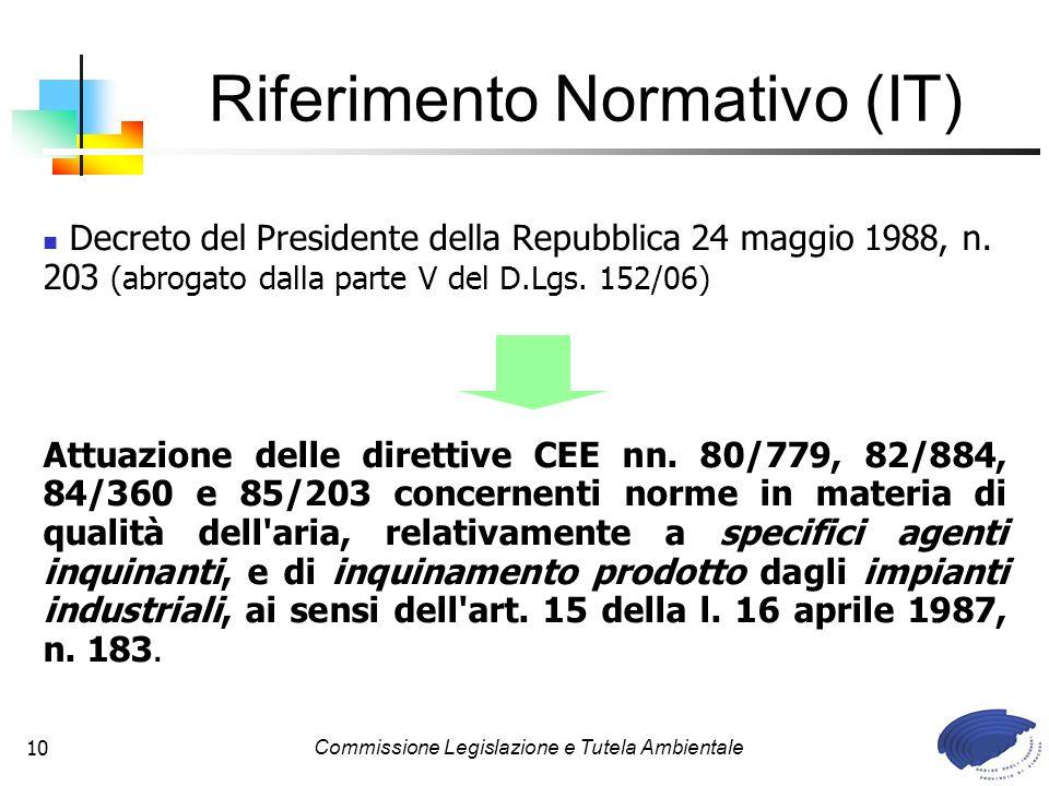 Commissione Legislazione e Tutela Ambientale10 Decreto del Presidente della Repubblica 24 maggio 1988, n. 203 (abrogato dalla parte V del D.Lgs. 152/0