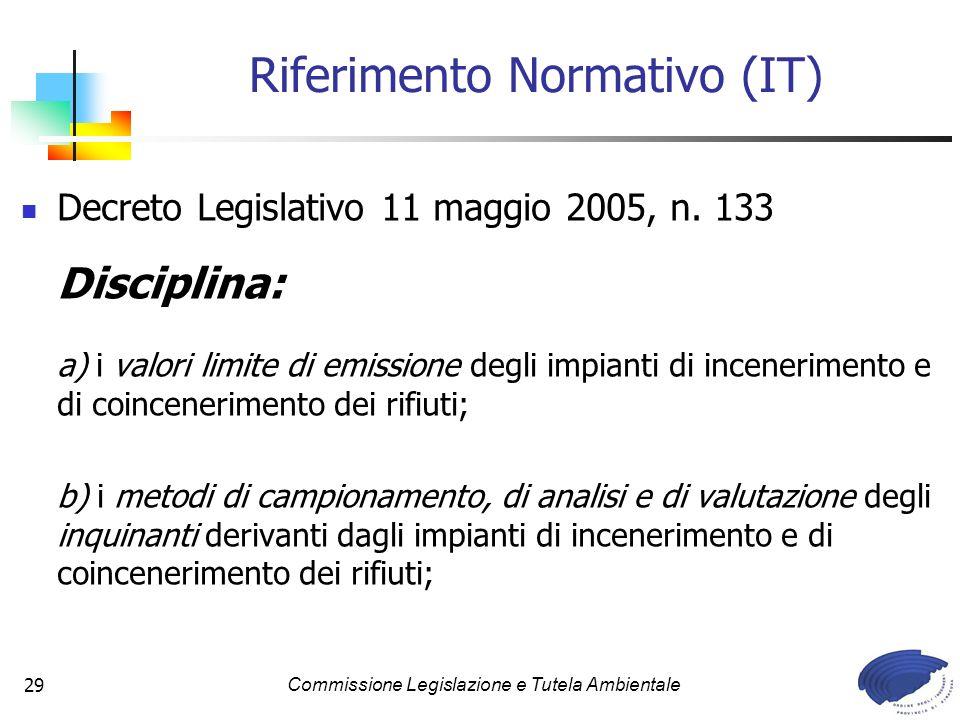 Commissione Legislazione e Tutela Ambientale29 Decreto Legislativo 11 maggio 2005, n. 133 Disciplina: a) i valori limite di emissione degli impianti d