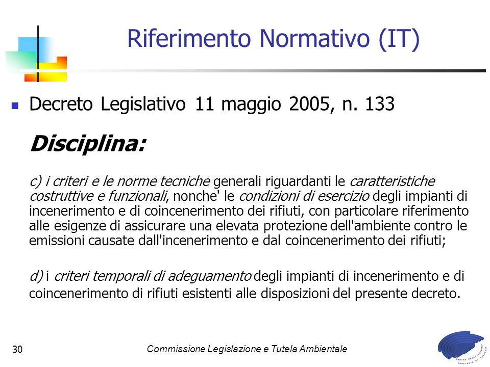 Commissione Legislazione e Tutela Ambientale30 Decreto Legislativo 11 maggio 2005, n. 133 Disciplina: c) i criteri e le norme tecniche generali riguar
