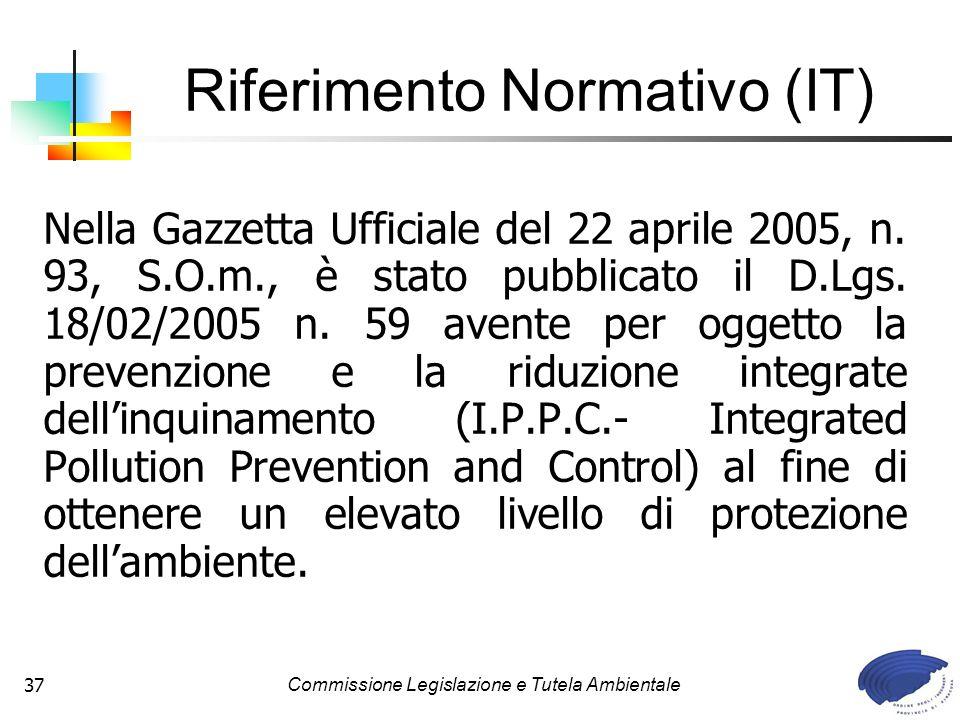 Commissione Legislazione e Tutela Ambientale37 Nella Gazzetta Ufficiale del 22 aprile 2005, n. 93, S.O.m., è stato pubblicato il D.Lgs. 18/02/2005 n.